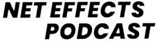 Net Effects Podcast